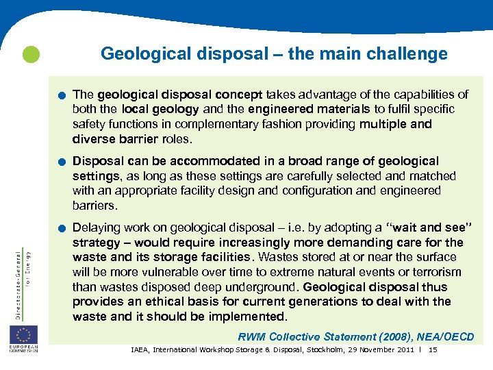 . . . Geological disposal – the main challenge The geological disposal concept
