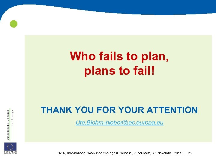Who fails to plan, plans to fail! THANK YOU FOR YOUR ATTENTION Ute.