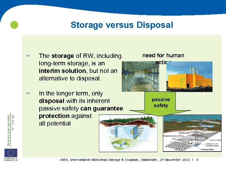 Storage versus Disposal » The storage of RW, including long-term storage, is an