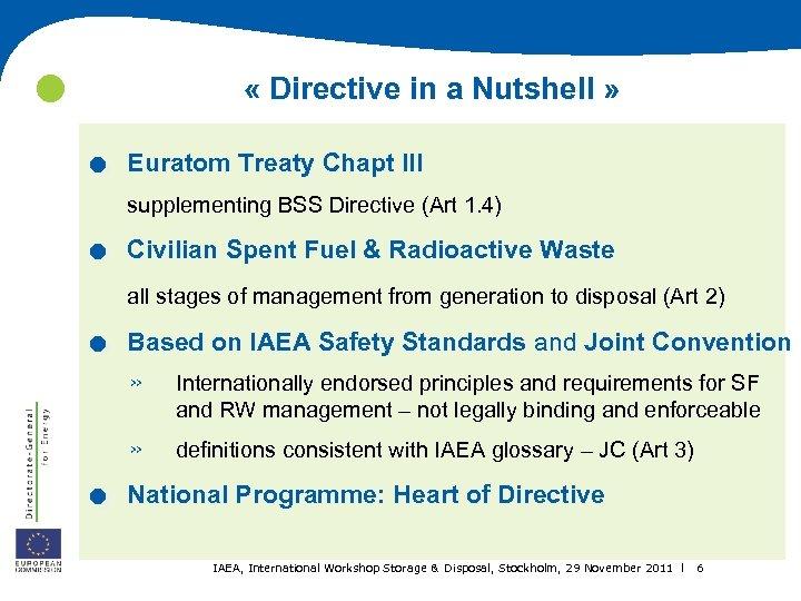 . . « Directive in a Nutshell » Euratom Treaty Chapt III supplementing