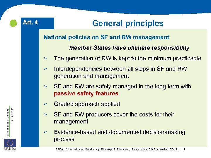 General principles Art. 4 National policies on SF and RW management Member States