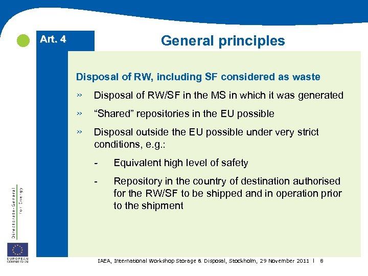 General principles Art. 4 Disposal of RW, including SF considered as waste »