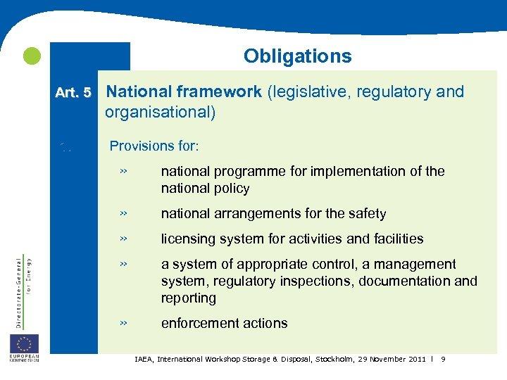 Obligations Art. 5 1. National framework (legislative, regulatory and organisational) Provisions for: »