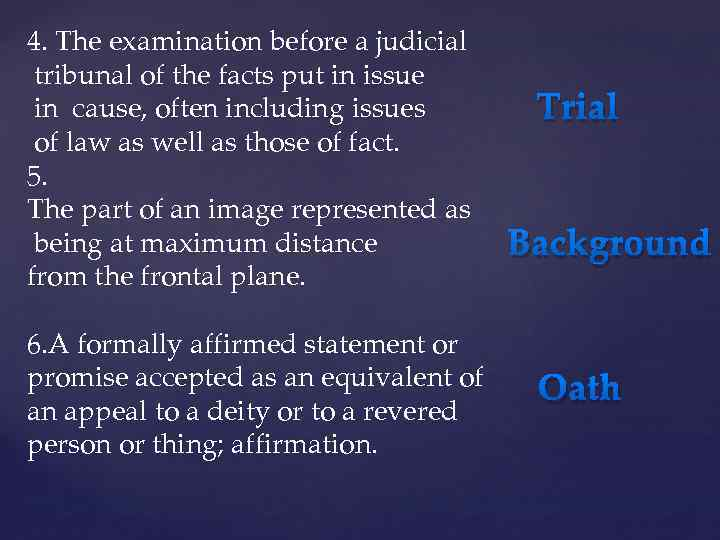 4. The examination before a judicial tribunal of the facts put in issue in