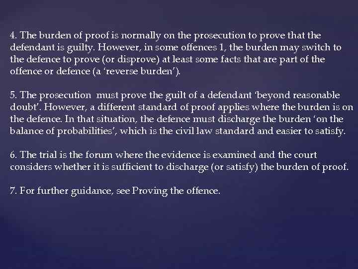 4. The burden of proof is normally on the prosecution to prove that the