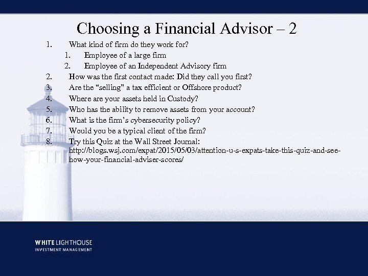 Choosing a Financial Advisor – 2 1. 2. 3. 4. 5. 6. 7. 8.