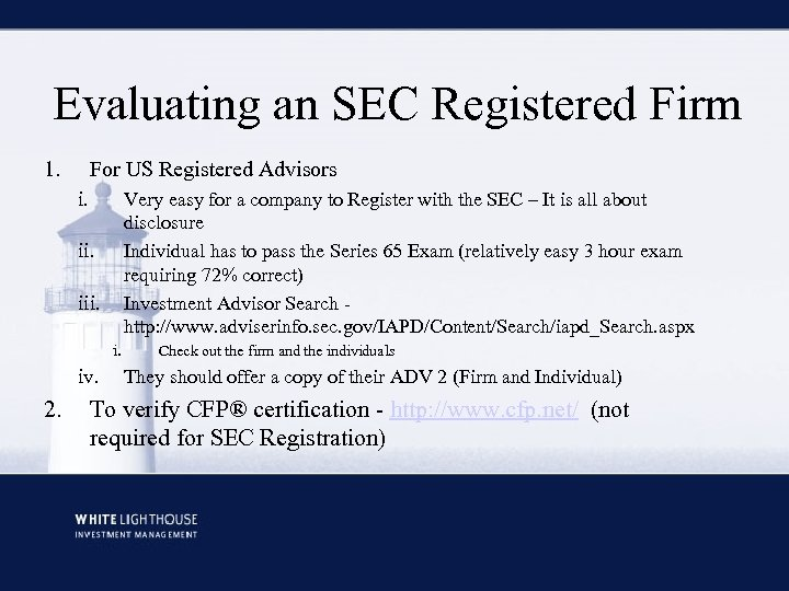 Evaluating an SEC Registered Firm 1. For US Registered Advisors i. Very easy for