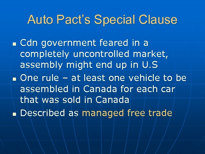 Auto Pact's Special Clause n n n Cdn government feared in a completely uncontrolled