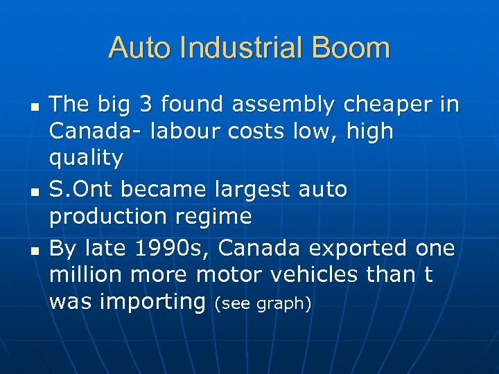 Auto Industrial Boom n n n The big 3 found assembly cheaper in Canada-