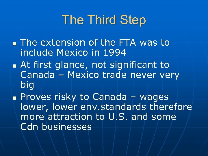 The Third Step n n n The extension of the FTA was to include