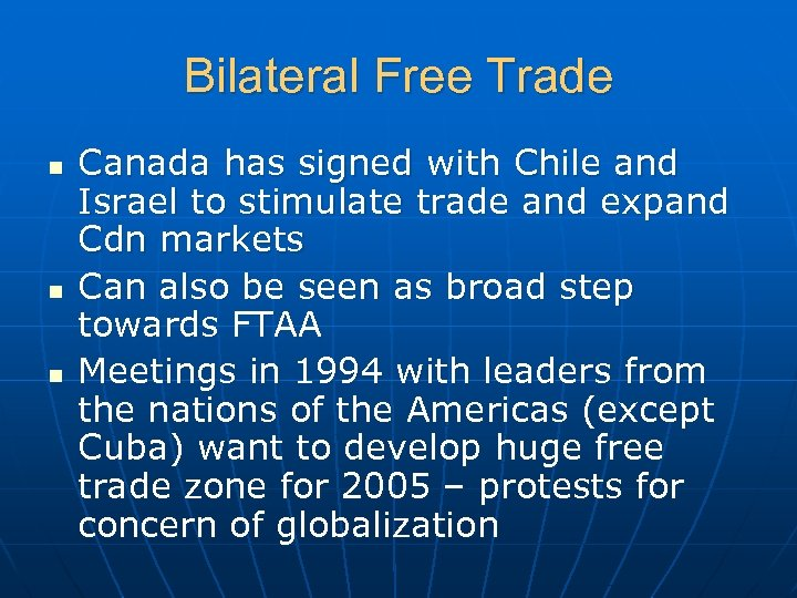 Bilateral Free Trade n n n Canada has signed with Chile and Israel to