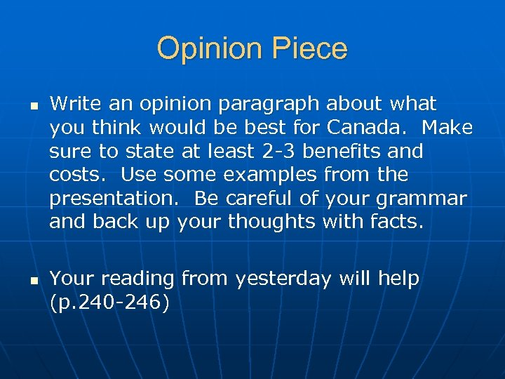 Opinion Piece n n Write an opinion paragraph about what you think would be