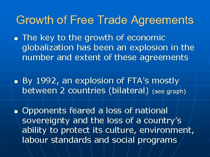 Growth of Free Trade Agreements n n n The key to the growth of