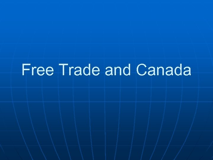 Free Trade and Canada