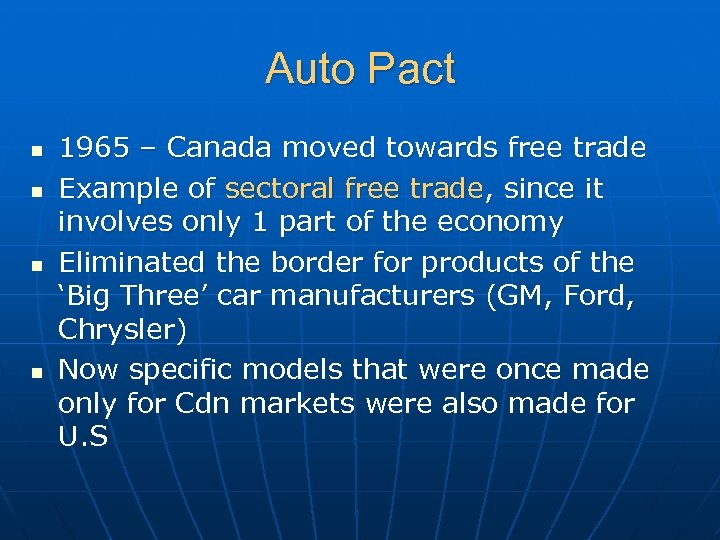 Auto Pact n n 1965 – Canada moved towards free trade Example of sectoral