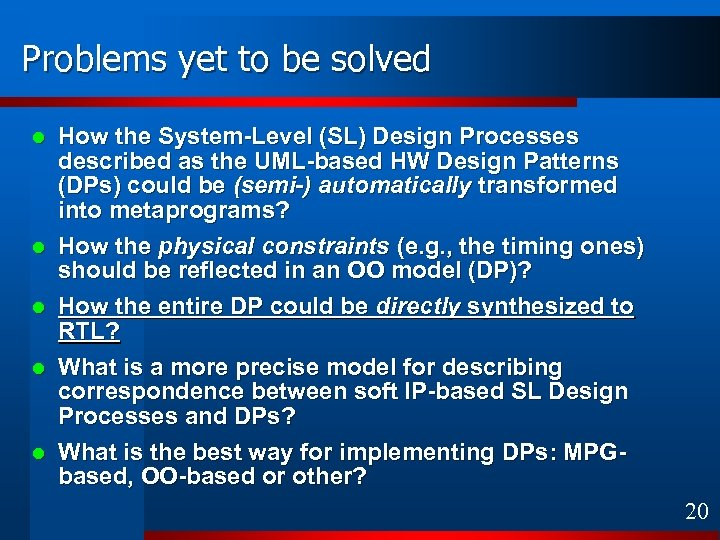 Problems yet to be solved l l l How the System-Level (SL) Design Processes