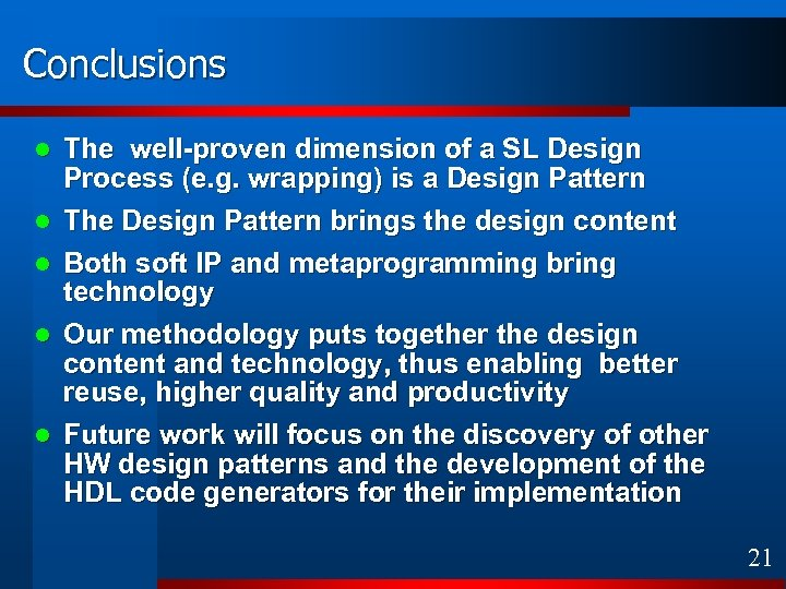 Conclusions The well-proven dimension of a SL Design Process (e. g. wrapping) is a