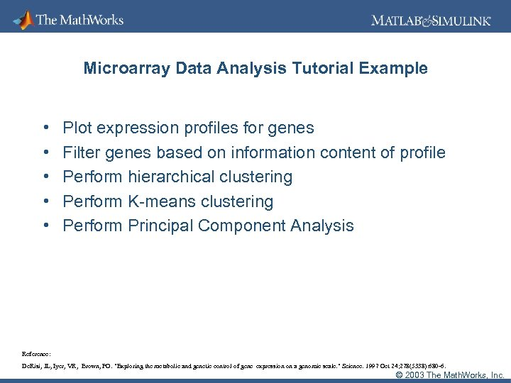 Microarray Data Analysis Tutorial Example • • • Plot expression profiles for genes Filter