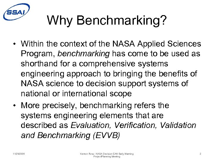 Why Benchmarking? • Within the context of the NASA Applied Sciences Program, benchmarking has