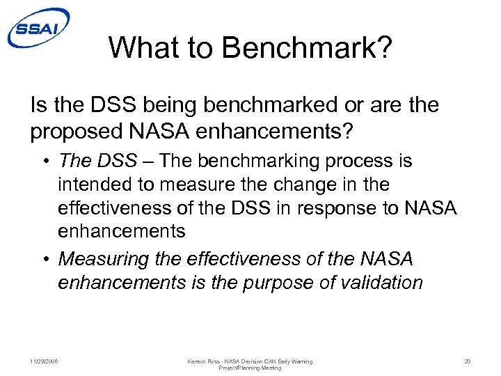 What to Benchmark? Is the DSS being benchmarked or are the proposed NASA enhancements?