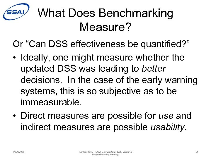 "What Does Benchmarking Measure? Or ""Can DSS effectiveness be quantified? "" • Ideally, one"