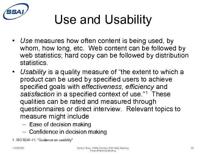 Use and Usability • Use measures how often content is being used, by whom,