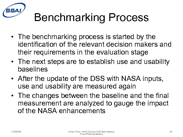 Benchmarking Process • The benchmarking process is started by the identification of the relevant