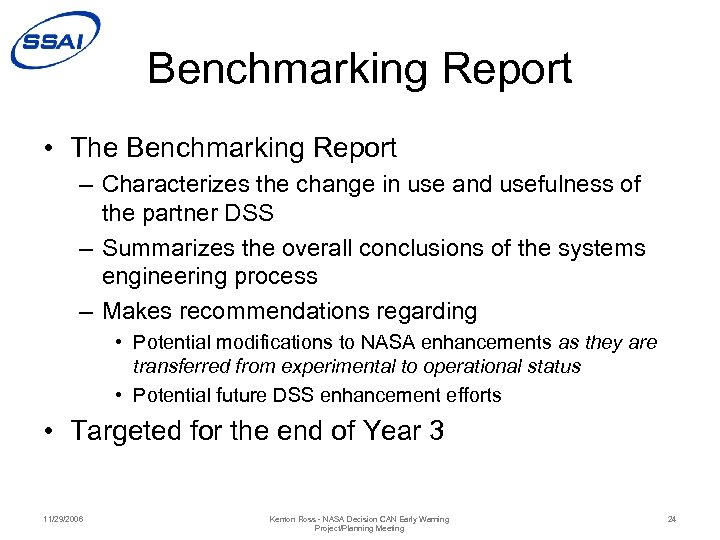 Benchmarking Report • The Benchmarking Report – Characterizes the change in use and usefulness