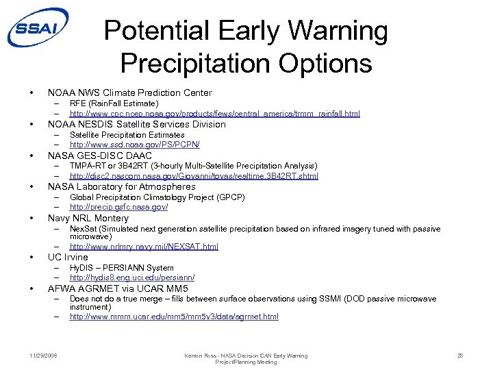 Potential Early Warning Precipitation Options • NOAA NWS Climate Prediction Center – – •