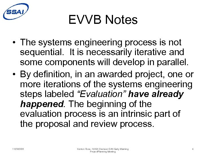 EVVB Notes • The systems engineering process is not sequential. It is necessarily iterative