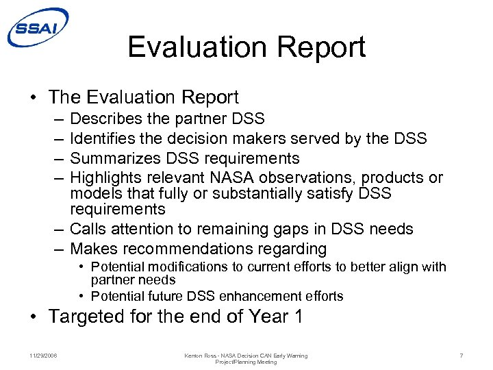 Evaluation Report • The Evaluation Report – – Describes the partner DSS Identifies the