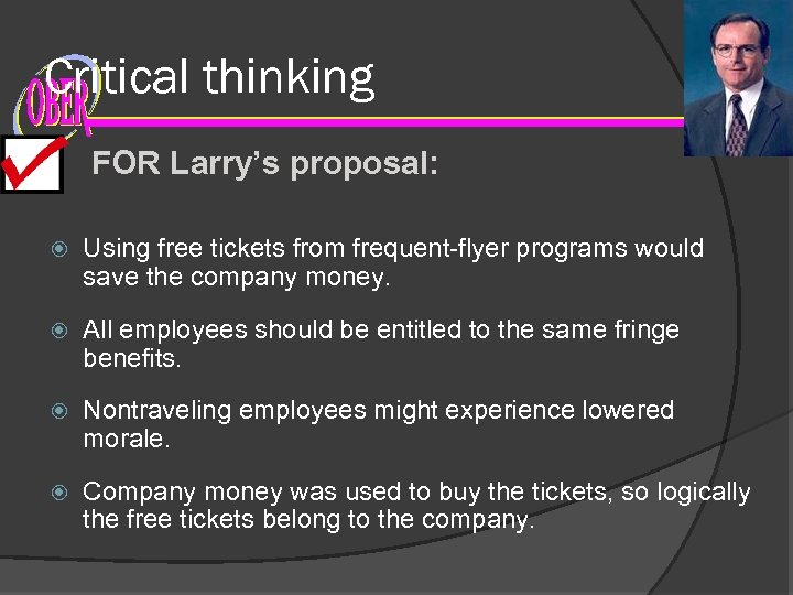 Critical thinking FOR Larry's proposal: Using free tickets from frequent-flyer programs would save the
