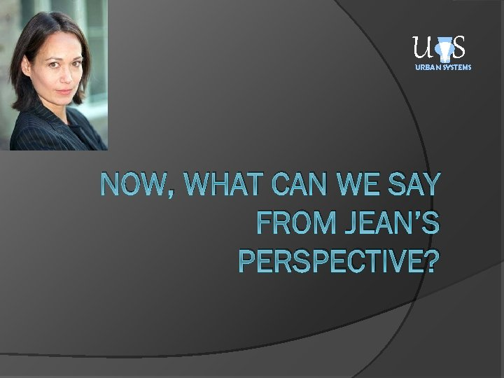 U S URBAN SYSTEMS NOW, WHAT CAN WE SAY FROM JEAN'S PERSPECTIVE?