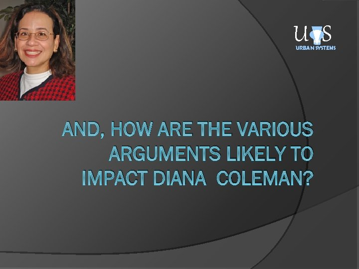 U S URBAN SYSTEMS AND, HOW ARE THE VARIOUS ARGUMENTS LIKELY TO IMPACT DIANA