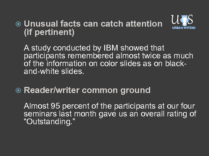 Unusual facts can catch attention (if pertinent) U S URBAN SYSTEMS A study