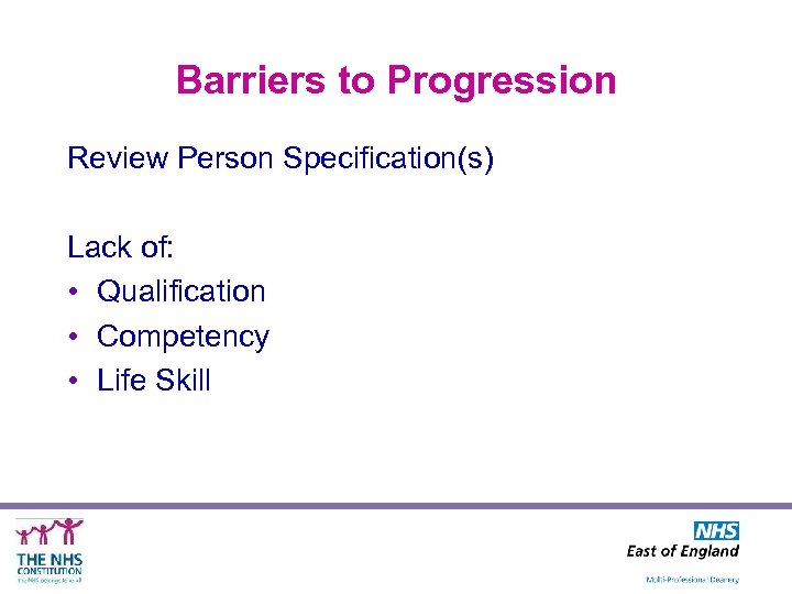 Barriers to Progression Review Person Specification(s) Lack of: • Qualification • Competency • Life