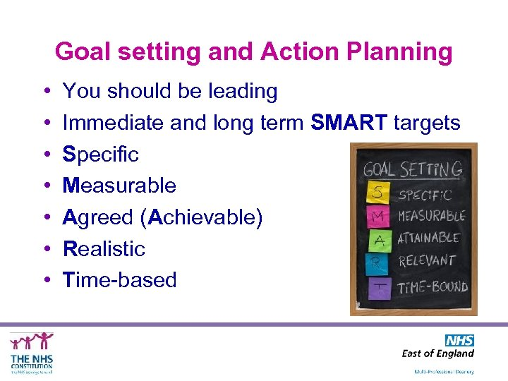 Goal setting and Action Planning • • You should be leading Immediate and long