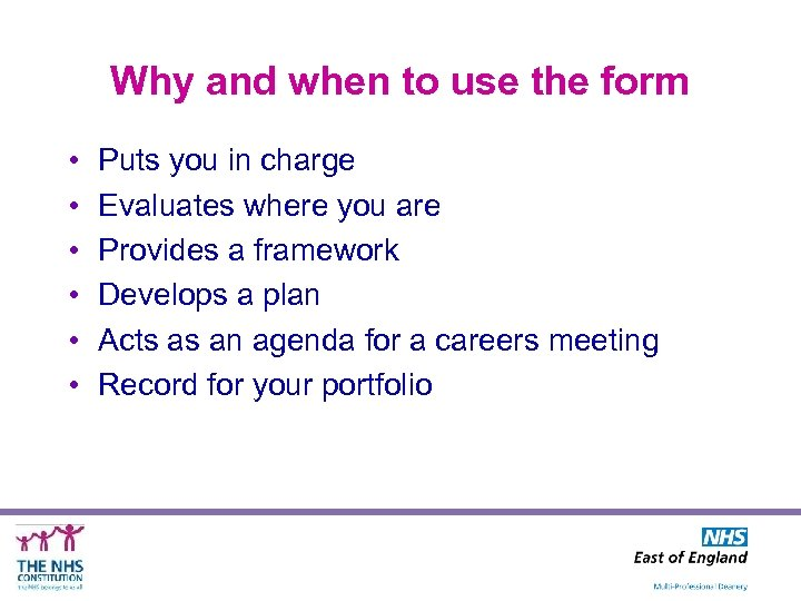 Why and when to use the form • • • Puts you in charge