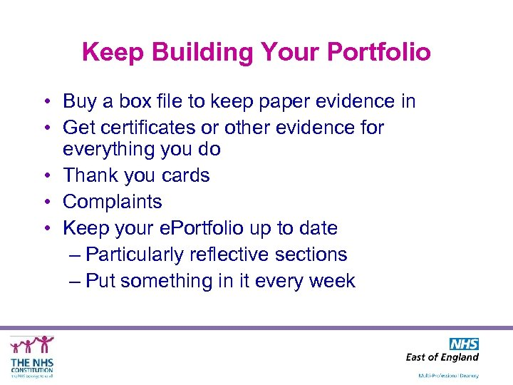 Keep Building Your Portfolio • Buy a box file to keep paper evidence in