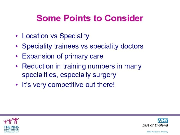 Some Points to Consider • • Location vs Speciality trainees vs speciality doctors Expansion
