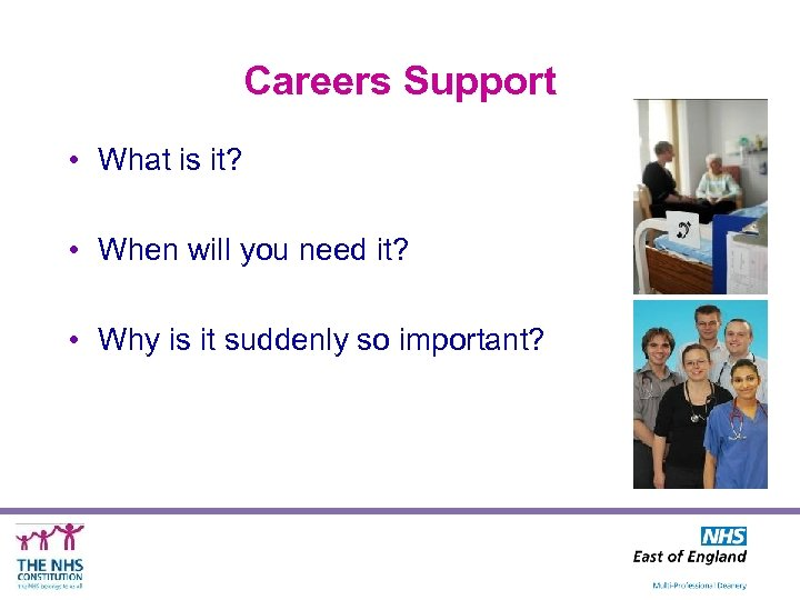 Careers Support • What is it? • When will you need it? • Why
