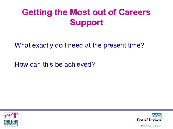 Getting the Most out of Careers Support What exactly do I need at the