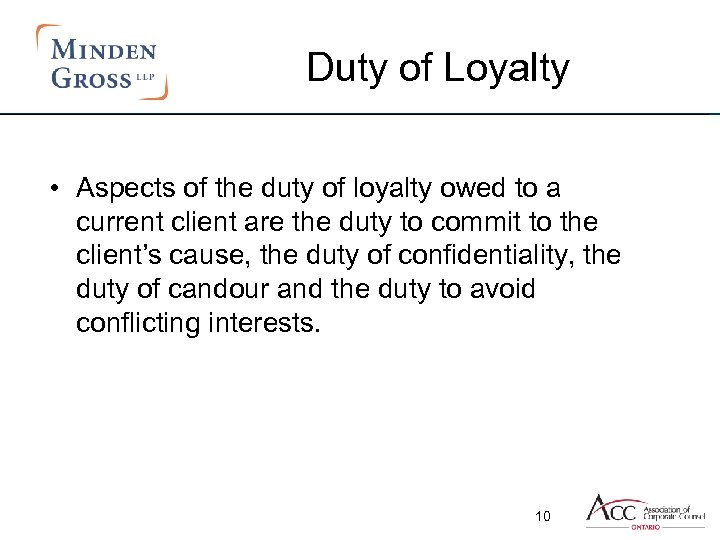 Duty of Loyalty • Aspects of the duty of loyalty owed to a current