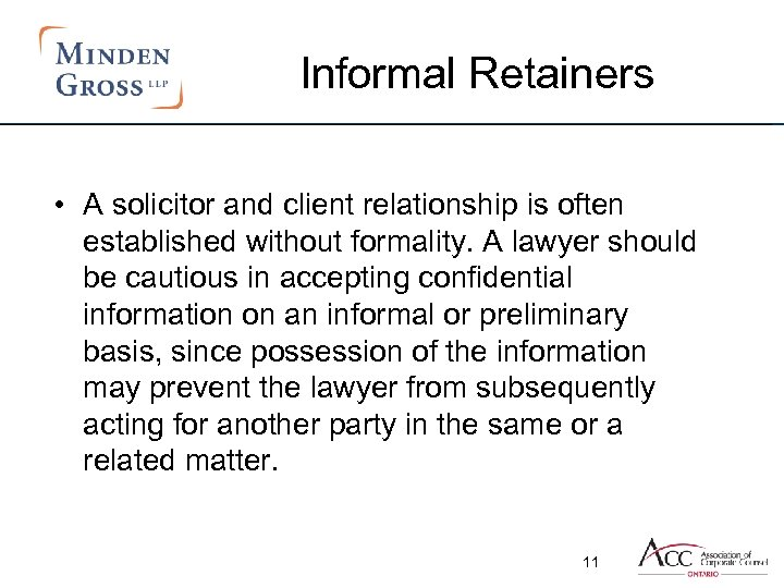 Informal Retainers • A solicitor and client relationship is often established without formality. A