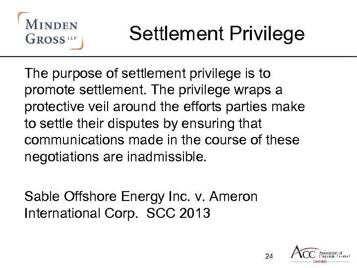 Settlement Privilege The purpose of settlement privilege is to promote settlement. The privilege wraps
