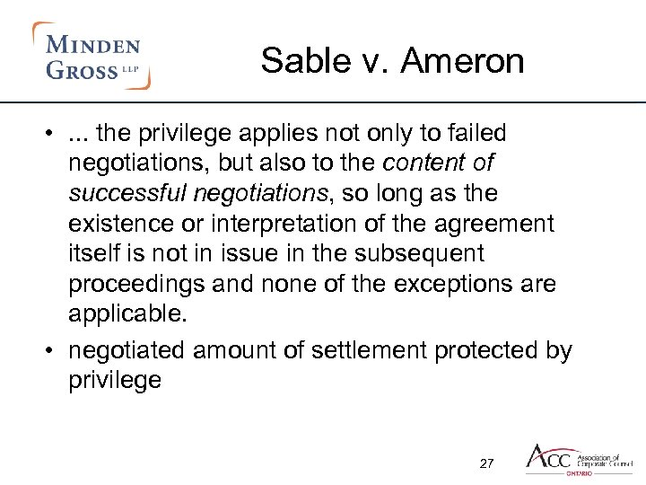 Sable v. Ameron • . . . the privilege applies not only to failed