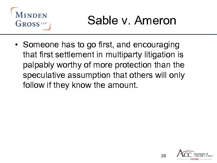 Sable v. Ameron • Someone has to go first, and encouraging that first settlement