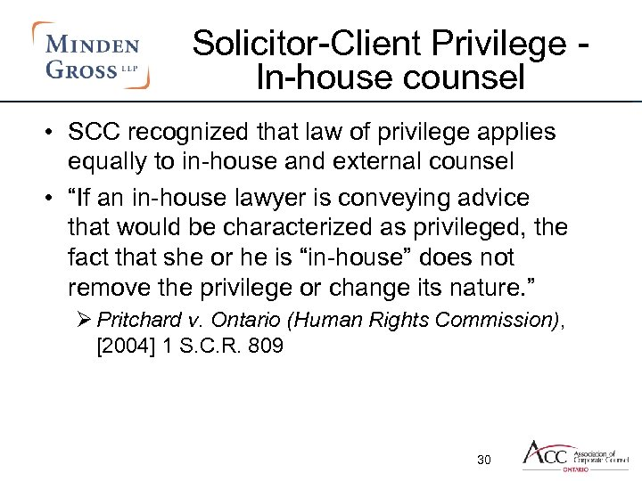 Solicitor-Client Privilege In-house counsel • SCC recognized that law of privilege applies equally to