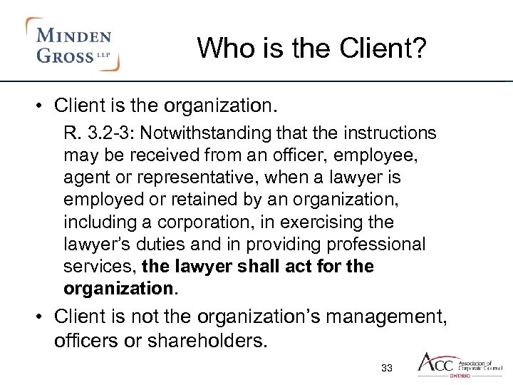 Who is the Client? • Client is the organization. R. 3. 2 -3: Notwithstanding