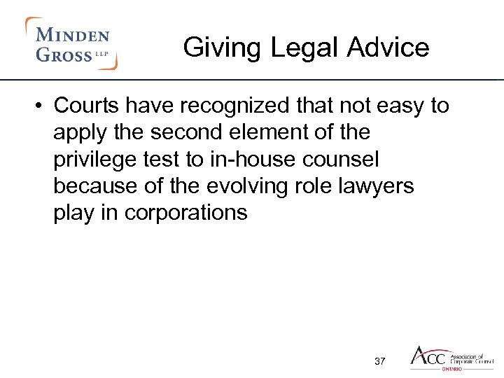 Giving Legal Advice • Courts have recognized that not easy to apply the second
